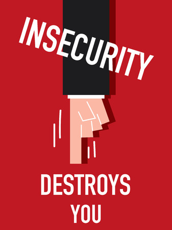 Word INSECURITY DESTROYS YOU  vector illustration
