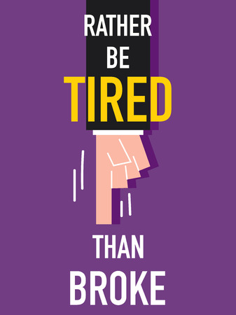 discontinuous: Word RATHER BE TIRED THAN BROKE vector illustration