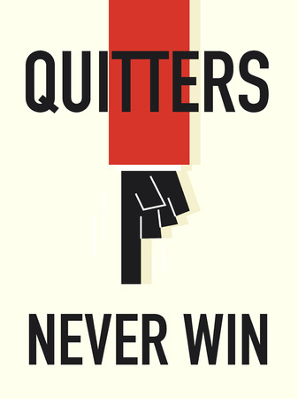 Word QUITTERS NEVER WIN vector illustration Vector