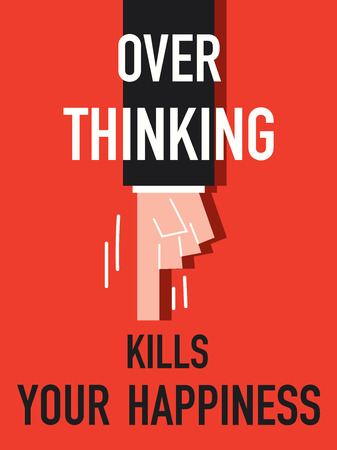 think tank: Word OVER THINKING KILLS YOUR HAPPINESS vector illustration