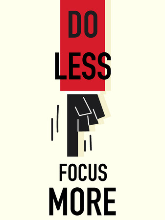 less: Word DO LESS FOCUS MORE vector illustration