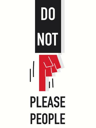 implore: Word DO NOT PLEASE PEOPLE vector illustration Illustration
