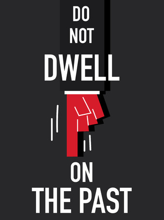 happening: Word DO NOT DWELL ON THE PAST vector illustration