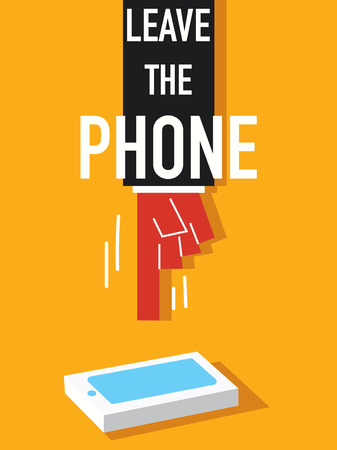 Word LEAVE THE PHONE illustration Vector