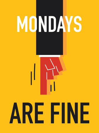 mondays: Word MONDAYS ARE FINE vector illustration
