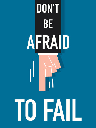 Word DONT BE AFRAID TO FAIL vector illustration