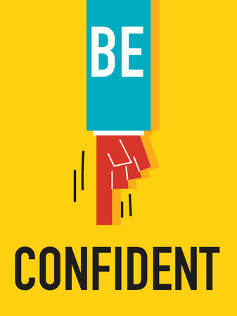 Word BE CONFIDENT vector illustration Vector