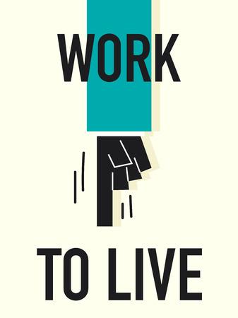 hopeful: Word WORK TO LIVE Illustration