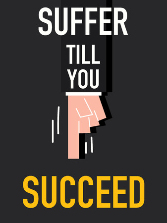 succeed: Word SUFFER TILL YOU SUCCEED