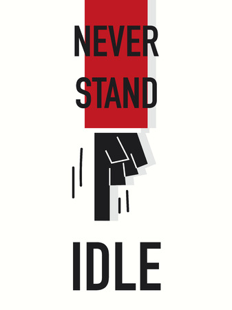 idler: Word NEVER STAND IDLE Illustration