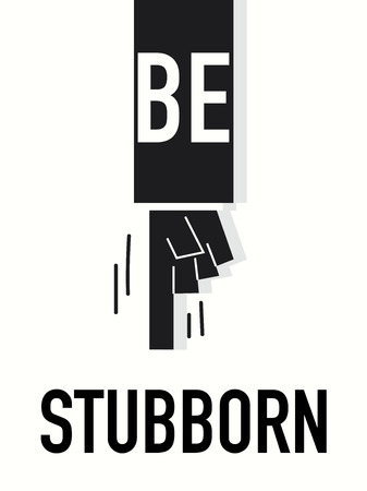 intractable: Word BE STUBBORN