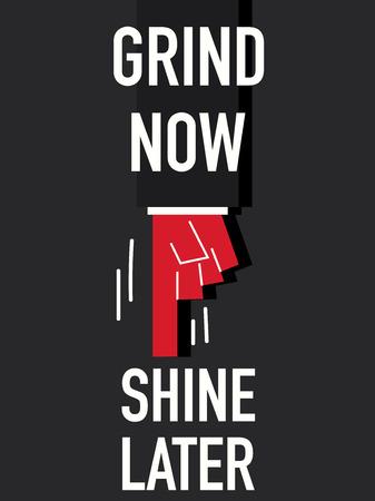 grind: Word GRIND NOW SHINE LATER Illustration