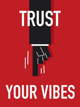 vibes: Word TRUST YOUR VIBES