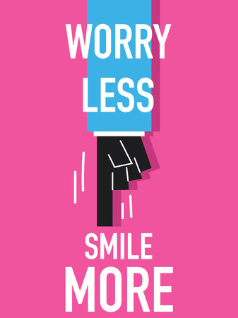 less: Word WORRY LESS SMILE MORE