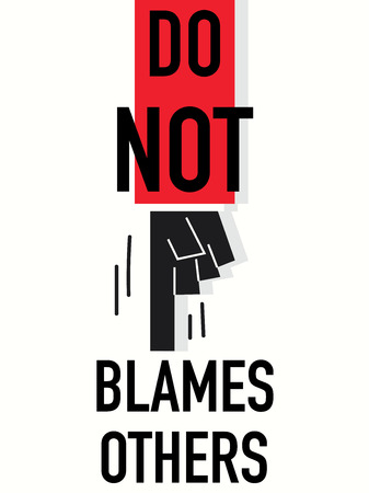 DO NOT BLAMES OTHERS words Illustration