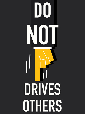 compel: DO NOT DRIVES OTHERS words Illustration