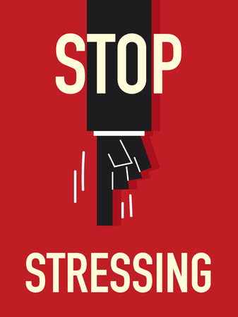 stressing: STOP STRESSING Word
