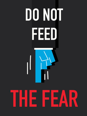 terribly: Word DO NOT FEED THE FEAR Illustration
