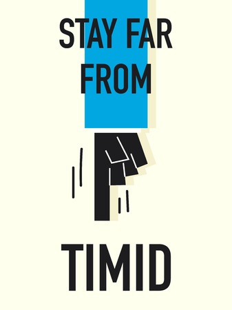 timid: STAY FAR FROM TIMID Words Illustration