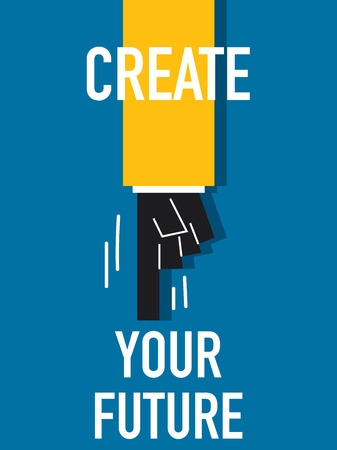 originate: Word CREATE YOUR FUTURE