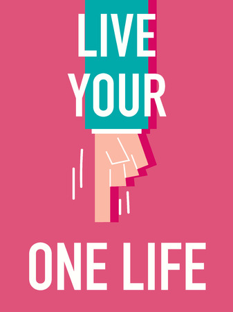 oneself: Word LIVE YOUR ONE LIFE Illustration