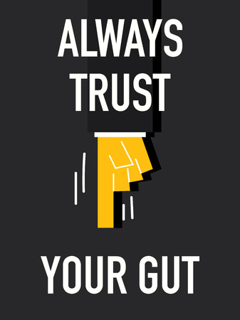Word ALWAYS TRUST YOUR GUT