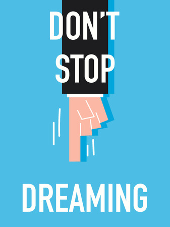 fantasize: Word DO NOT STOP DREAMING