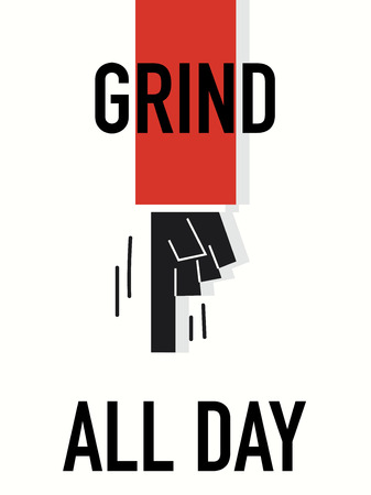 all purpose: Word GRIND ALL DAY Illustration
