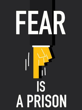 stockade: Word FEAR IS A PRISON