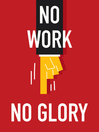prominence: Word NO WORK NO GLORY Illustration