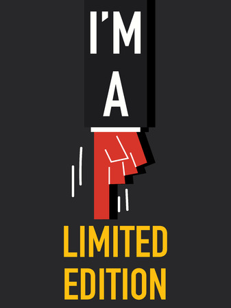 edition: Word  I AM A LIMITED EDITION