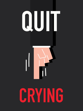 quit: Word QUIT CRYING