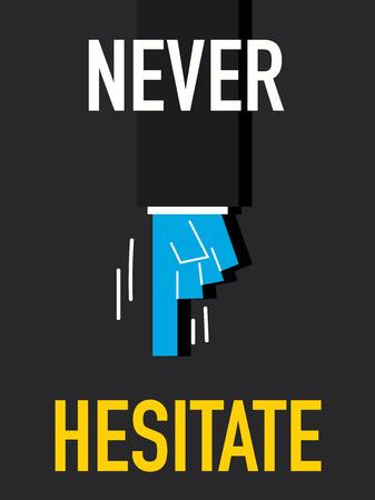 waver: Word NEVER HESITATE