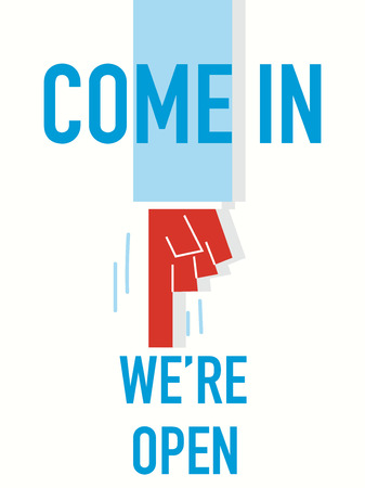 come in: Word COME IN WE ARE OPEN Illustration