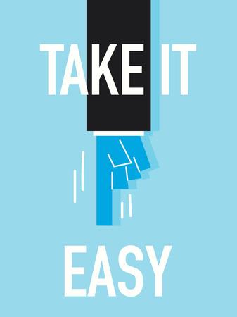 take it easy: Word TAKE IT EASY Illustration