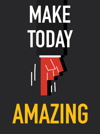 today: Word MAKE TODAY AMAZING