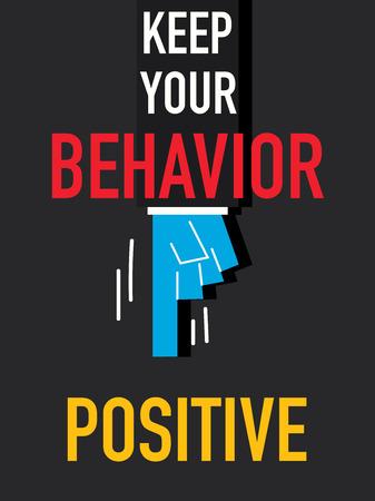 ethic: Word KEEP YOUR BAHAVIOR POSITIVE