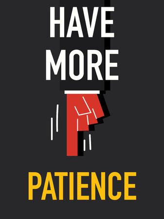 paciencia: Palabra tener m�s paciencia