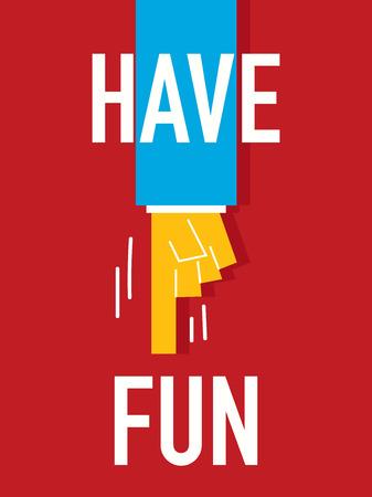 have fun: Word HAVE FUN