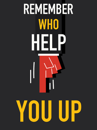 adherent: Word REMEMBER WHO HELP YOU UP Illustration