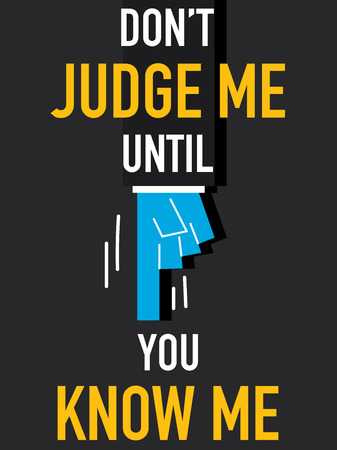 realize: Word DO NOT JUDGE