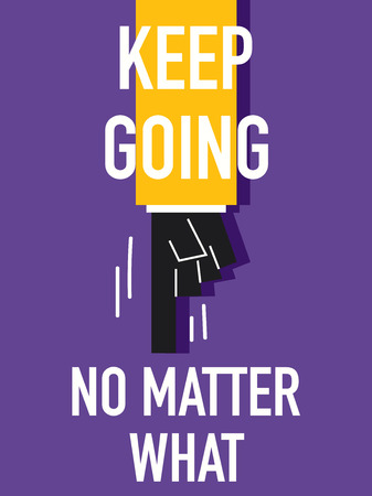 matter: Word KEEP GOING NO MATTER WHAT
