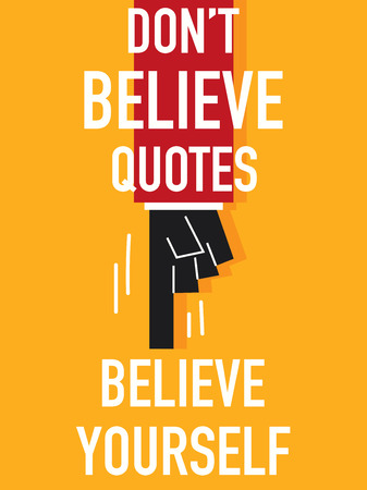 Word DO NOT BELIEVE QUOTES
