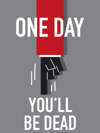 deprived: Word ONE DAY YOU WILL BE DEAD Illustration