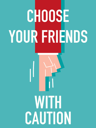 pick out: Word CHOOSE YOUR FRIENDS Illustration