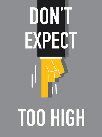 expect: Word DO NOT EXPECT TOO HIGH