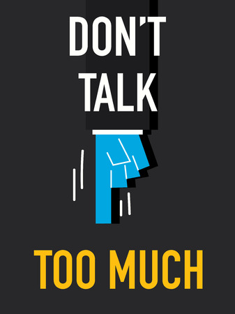 too much: Word DO NOT TALK TOO MUCH with black background