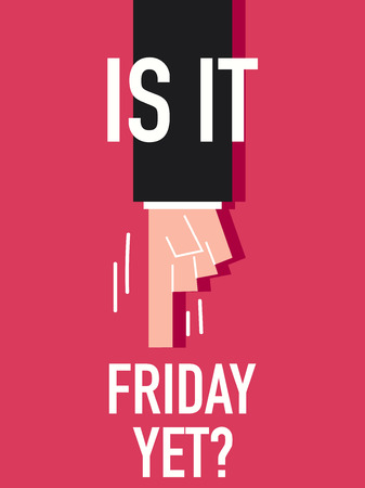Word IS IT FRIDAY YET with pink background Illustration