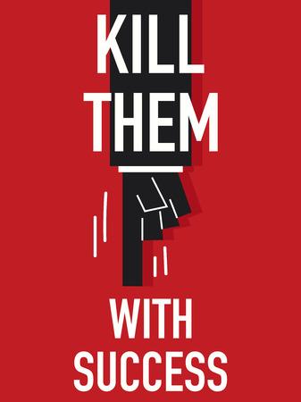 Word KILL THEM WITH SUCCESS Illustration