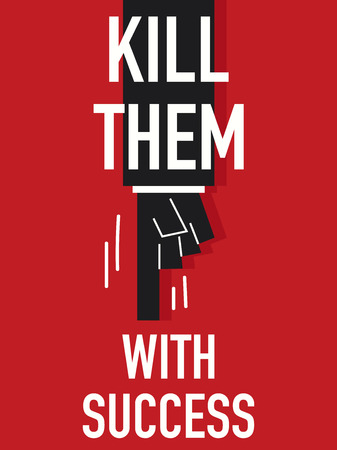 thriving: Word KILL THEM WITH SUCCESS Illustration